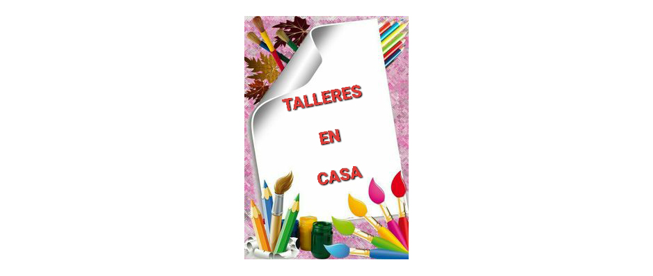 TALLERES EN CASA