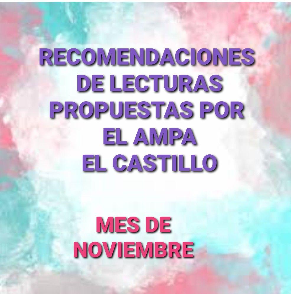 """RECOMENDACIONES DE LECTURAS DEL MES DE NOVIEMBRE PROPUESTAS POR NUESTRA AMPA """"EL CASTILLO"""""""